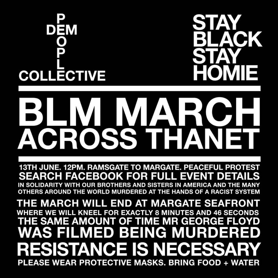 BLM MARCH – ACROSS THANET *peaceful protest* June 13th, 12noon