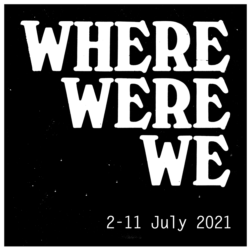 Where Were We – an exhibition